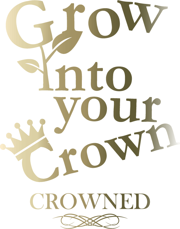 Grow Into Your Crown