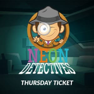 Neon Detectives Thursday Ticket