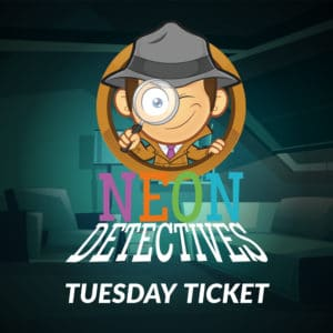 Neon Detectives Tuesday Ticket