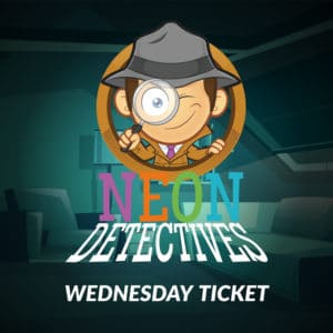 Neon Detectives Wednesday Ticket